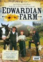 Imagen de portada para Edwardian farm [videorecording DVD] : Recreating Edwardian farm life in Britain 100 years ago