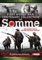 Imagen de portada para The First World War centenary collection [videorecording DVD] : The Somme : the worst day in British military history.