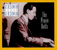 Cover image for Gershwin plays Gershwin the piano rolls