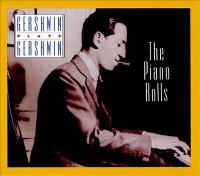 Imagen de portada para Gershwin plays Gershwin the piano rolls