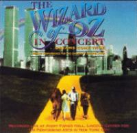 Cover image for The wizard of Oz in concert [sound recording CD] : if dreams come true