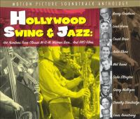 Imagen de portada para Hollywood swing & jazz hot numbers from classic M-G-M, Warner Bros., and RKO films.