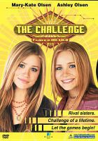 Cover image for The challenge [videorecording DVD] (Mary-Kate Olsen version)
