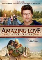 Cover image for Amazing love : the story of Hosea