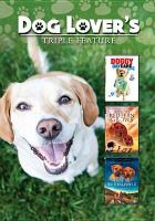 Cover image for Dog lover's triple feature [videorecording DVD].
