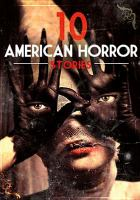 Cover image for 10 American horror stories [videorecording DVD]