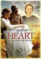 Cover image for Captive heart : the James Mink story [videorecording DVD]