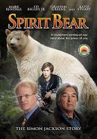 Cover image for Spirit bear the Simon Jackson story