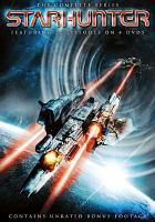 Cover image for Starhunter : the complete series [videorecording DVD]