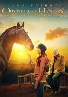 Cover image for Orphan horse [videorecording DVD]