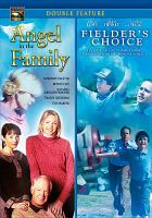 Cover image for Angel in the family [videorecording DVD] ; Fielder's choice