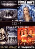 Cover image for Sci-Fi 4 films collector's set the black hole : Final days of planet Earth : The last sentinel : Supernova.