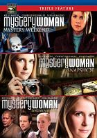 Cover image for Mystery woman. Sing me a murder, Mystery weekend, Snapshot [videorecording DVD]
