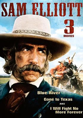Cover image for Sam Elliott 3 movies [videorecording DVD] : Blue River, Gone to Texas, and I will fight no more forever.