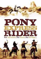 Cover image for Pony Express rider [videorecording DVD