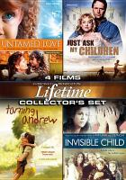 Cover image for Lifetime collector's set 4 films : Untamed love ; Just ask my children ; Taming Andrew ; Invisible child.