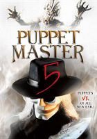 Cover image for Puppet master 5 [videorecording DVD] : Puppets vs. an all new evil