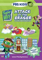 Cover image for Super why! Attack of the eraser a comic book adventure.