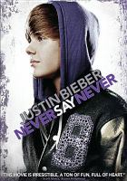 Cover image for Justin Bieber [videorecording DVD] : never say never