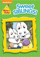 Cover image for Max & Ruby. Sweet siblings! [videorecording DVD]
