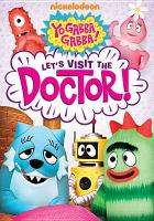 Cover image for Yo gabba gabba! Let's visit the doctor!