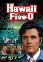 Cover image for Hawaii Five-0. Season 12, Complete and Final [videorecording DVD] (Jack Lord version).