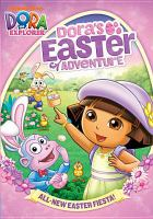 Imagen de portada para Dora the explorer. Dora's Easter adventure