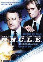 Cover image for The return of the man from U.N.C.L.E. [videorecording DVD] : The fifteen years later affair