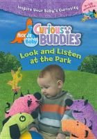Cover image for Curious buddies. [videorecording (DVD)] Look and listen at the park