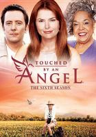 Cover image for Touched by an angel. Season 6, Complete