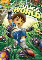 Imagen de portada para Go Diego go! It's a bugs' world