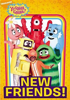 Cover image for Yo gabba gabba! New friends