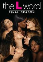 Cover image for The L word. Season 6, Complete and Final [videorecording DVD]