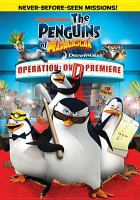 Cover image for The penguins of Madagascar. Operation, DVD premiere