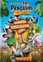 Cover image for The penguins of Madagascar. Happy King Julien Day!