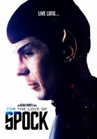 Cover image for For the love of Spock [videorecording DVD]