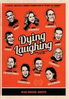 Cover image for Dying laughing [videorecording DVD]