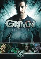 Cover image for Grimm. Season 6, Complete [videorecording DVD]