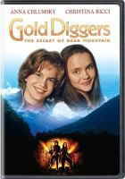 Cover image for Gold diggers [videorecording DVD] : the secret of Bear Mountain