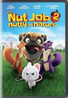 Cover image for The nut job 2 [videorecording DVD] : nutty by nature