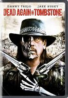 Cover image for Dead again in Tombstone [videorecording DVD].