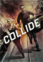 Cover image for Collide [videorecording DVD]
