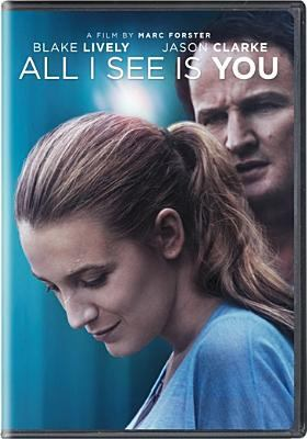 Cover image for All I see is you [videorecording DVD]