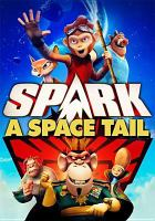Cover image for Spark : a space tail [videorecording DVD]