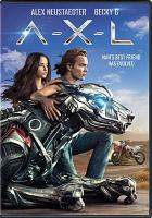 Cover image for A-X-L [videorecording DVD]