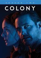 Cover image for Colony. Season 2, Complete [videorecording DVD] (Josh Holloway version)