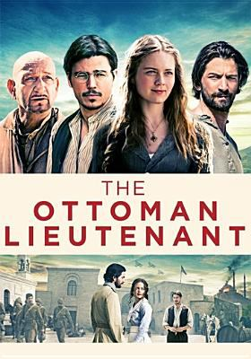 Cover image for The Ottoman lieutenant [videorecording DVD]