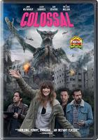 Cover image for Colossal [videorecording DVD]