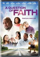 Cover image for A question of faith [videorecording DVD]