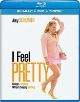 Cover image for I feel pretty [videorecording Blu-ray]